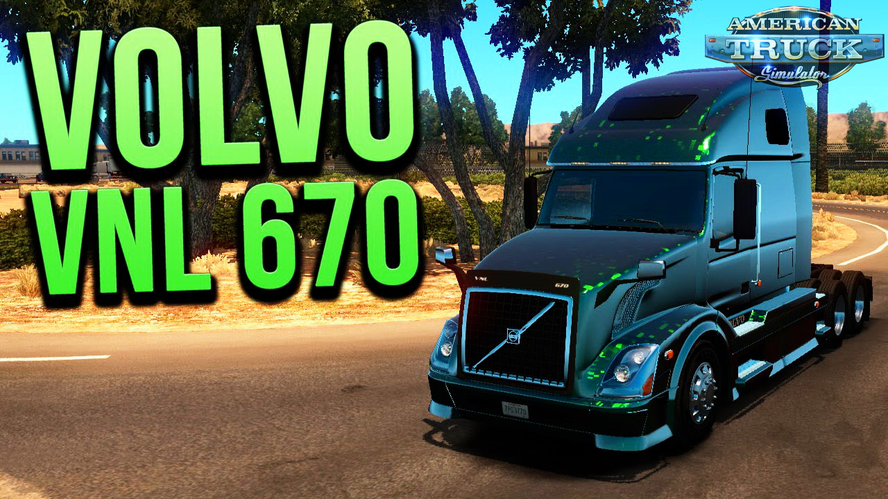 Volvo VNL 670 + Interior v1.1 for ATS
