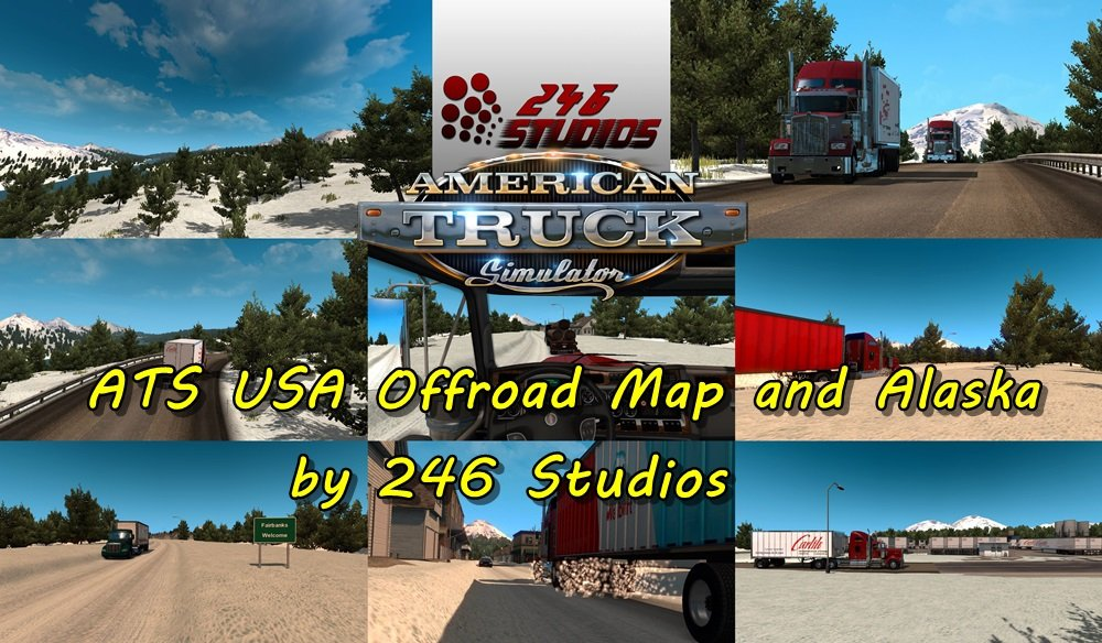 ATS USA Offroad Map and Alaska by 246 Studios