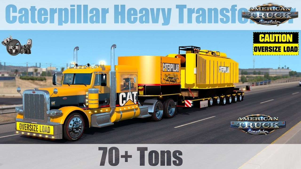 Oversize 70 + Tons Caterpillar Heavy Transformer - American Truck Simulator