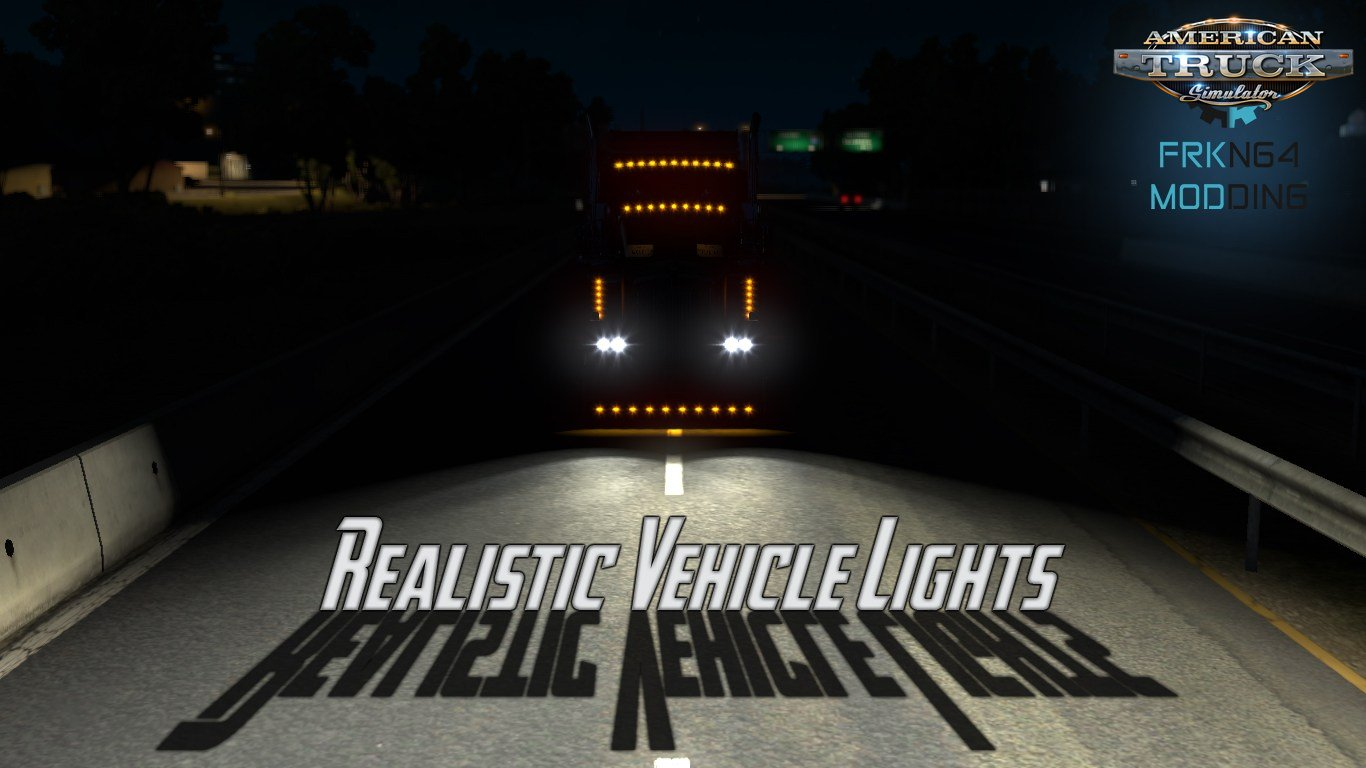 Realistic Vehicle Lights v2.6 by Frkn64 (1.30.x) (ATS)