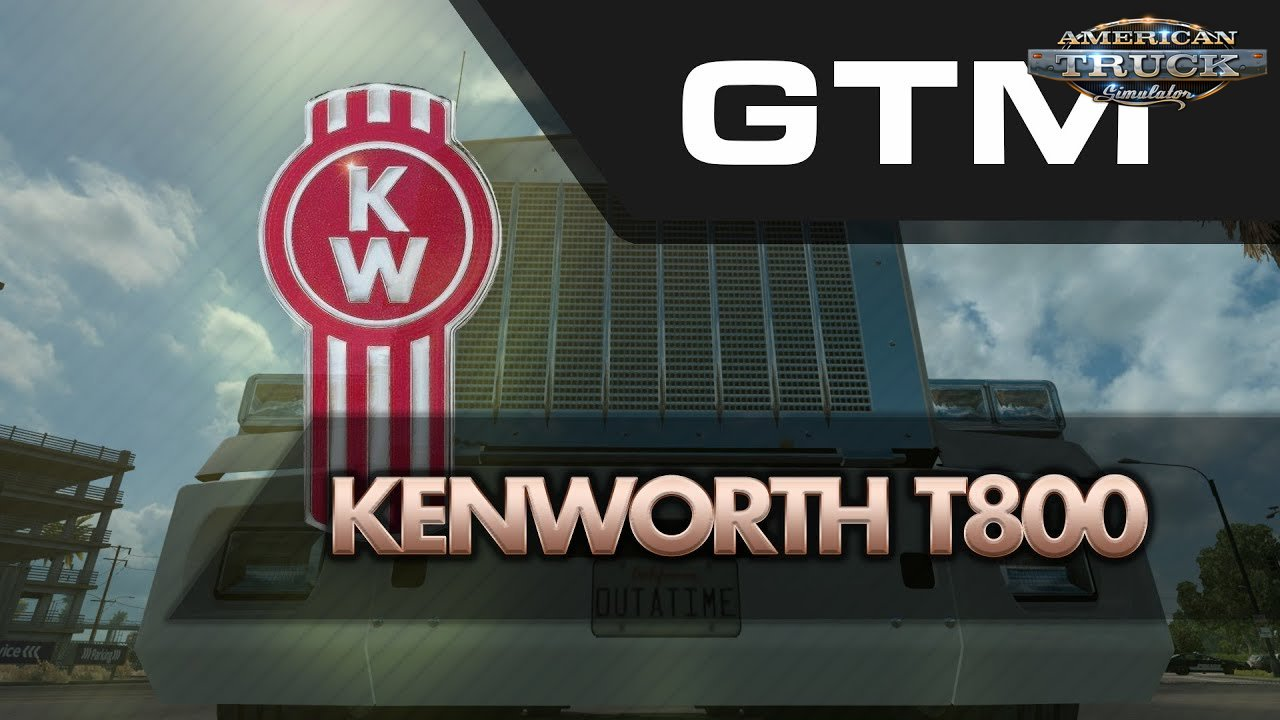 Kenworth T800 by GTM Team (1.31.x) - American Truck Simulator