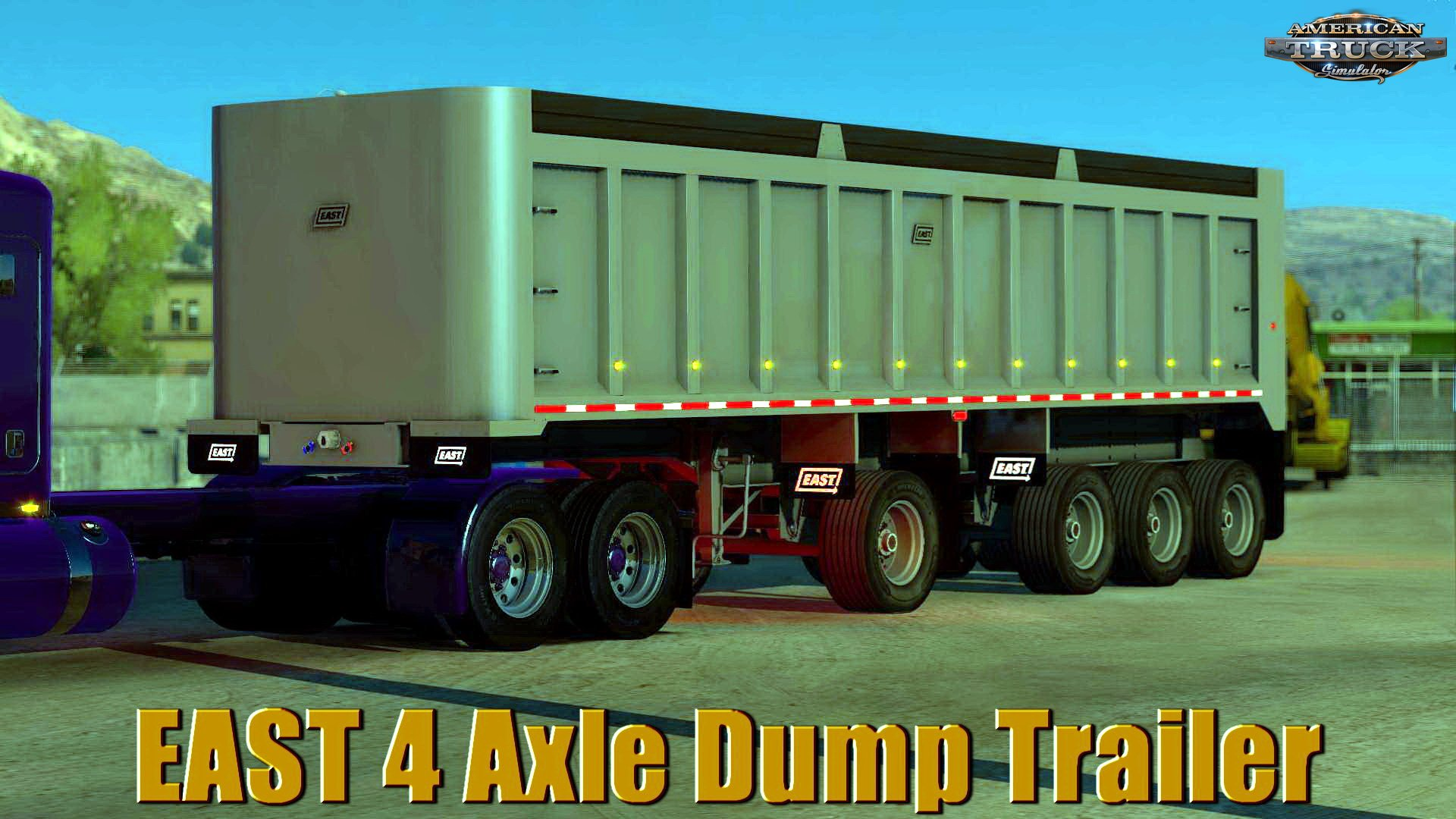 EAST 4 Axle Dump Trailer v1.0 for ATS (1.32.x)