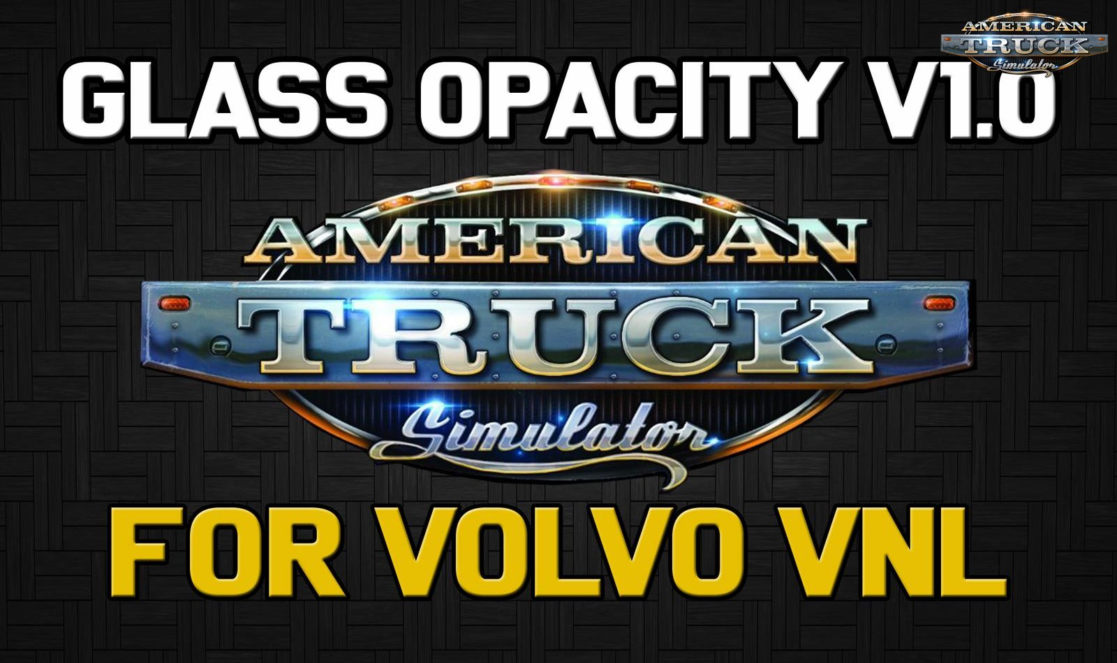 Glass Opacity for Volvo VNL (ATS) v1.0 (1.33.x)