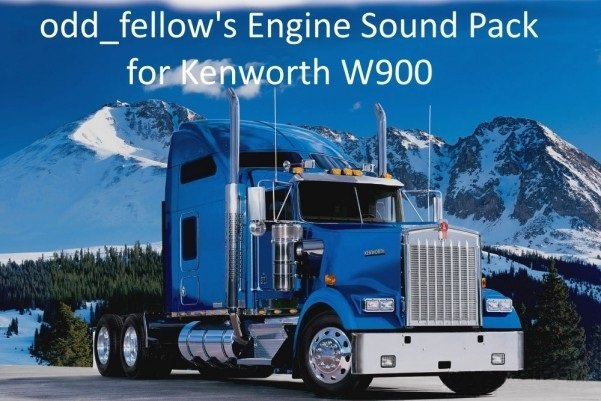 odd_fellow's Engine Sound Pack for Kenworth W900