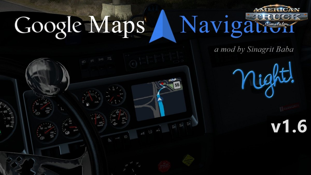 Google Maps Navigation Night Version v1.6 (1.34.x) for ATS
