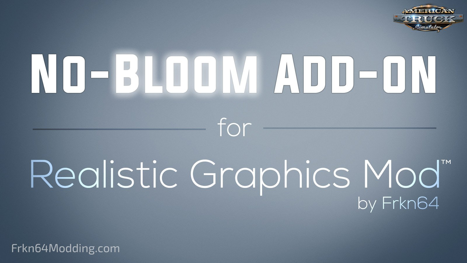 No-Bloom Addon v 1.0 for Realistic Graphics Mod by Frkn64 (1.34.x)